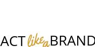 Act like a Brand